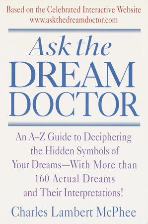 Ask the Dream Doctor by Charles McPhee