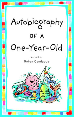 Autobiography of a One-Year-Old by Rohan Candappa