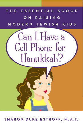 Can I Have a Cell Phone for Hanukkah? by