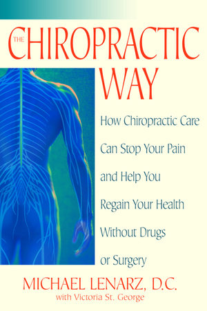 The Chiropractic Way by Michael Lenarz and Victoria St. George