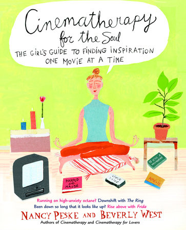 Cinematherapy for the Soul by Nancy Peske and Beverly West