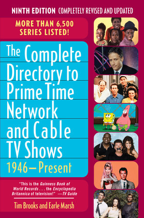 The Complete Directory to Prime Time Network and Cable TV Shows, 1946-Present by Tim Brooks and Earle F. Marsh