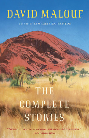 The Complete Stories by David Malouf