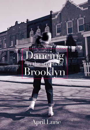 Dancing in the Streets of Brooklyn by April Lurie