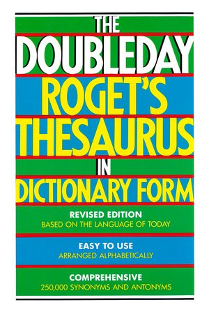 The Doubleday Roget's Thesaurus in Dictionary Form by