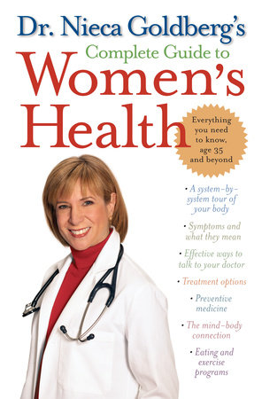 Dr. Nieca Goldberg's Complete Guide to Women's Health by