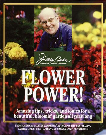 Flower Power! by Jerry Baker