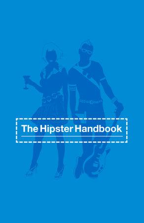 The Hipster Handbook by Robert Lanham