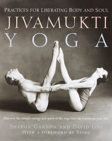 Jivamukti Yoga by Sharon Gannon and David Life