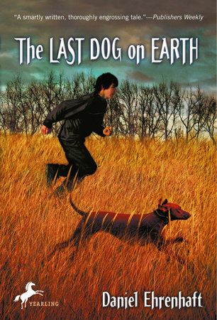 The Last Dog on Earth by Daniel Ehrenhaft