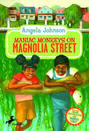 Maniac Monkeys on Magnolia Street & When Mules Flew on Magnolia Street by Angela Johnson