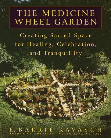 The Medicine Wheel Garden by