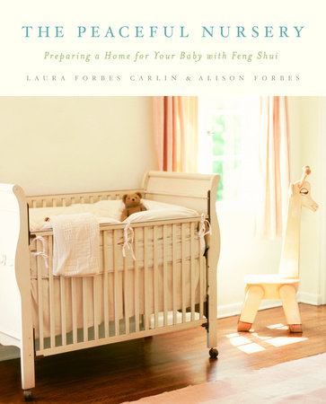 The Peaceful Nursery by Alison Forbes and Laura Forbes Carlin