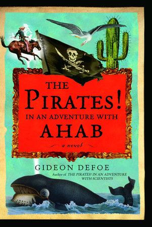 The Pirates! In an Adventure with Ahab by Gideon Defoe