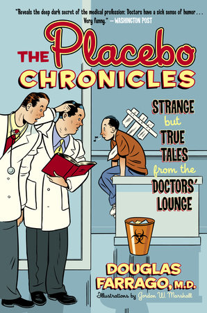 The Placebo Chronicles by Douglas Farrago, M.D.