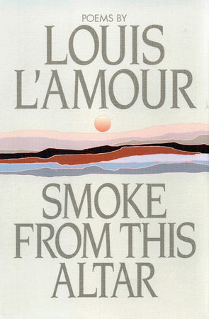 Smoke from This Altar by Louis L'Amour