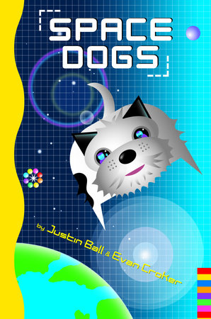 Space Dogs by Justin Ball and Evan Croker