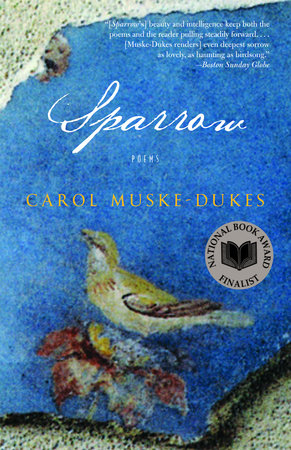 Sparrow by Carol Muske-Dukes