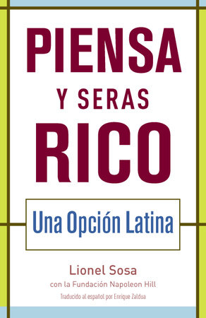 Piensa y seras rico: Una opcion latina by Lionel Sosa and Napoleon Hill Foundation