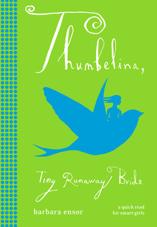 Thumbelina: Tiny Runaway Bride by Barbara Ensor