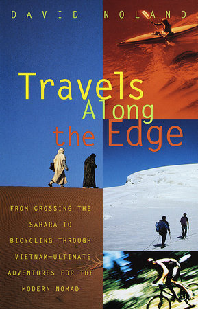 Travels Along the Edge by David Noland