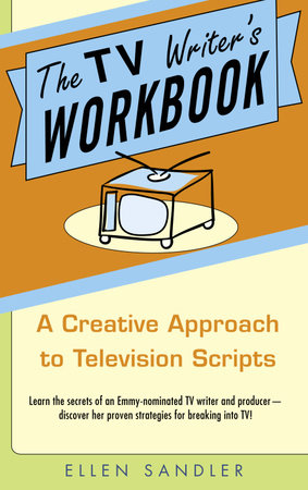 The TV Writer's Workbook by
