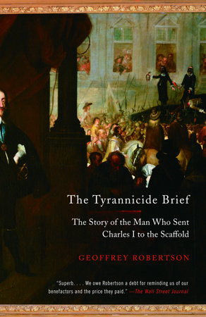 The Tyrannicide Brief by Geoffrey Robertson