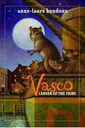 Vasco, Leader of the Tribe by Anne-Laure Bondoux