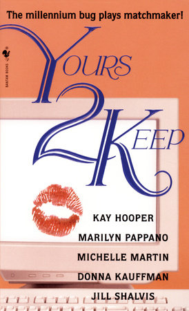 Yours 2 Keep by Kay Hooper, Marilyn Pappano, Michelle Martin, Donna Kauffman and Jill Shalvis