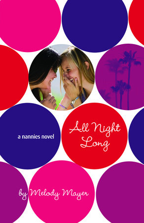 All Night Long: A Nannies Novel by Melody Mayer