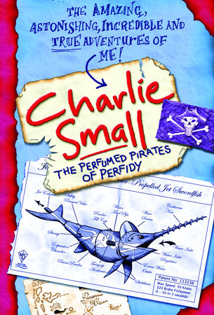 Charlie Small 2: Perfumed Pirates of Perfidy by