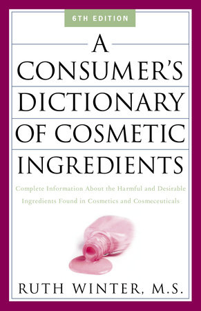 A Consumer's Dictionary of Cosmetic Ingredients by