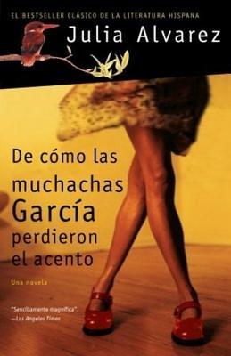De cómo las muchachas García perdieron el acento by Julia Alvarez