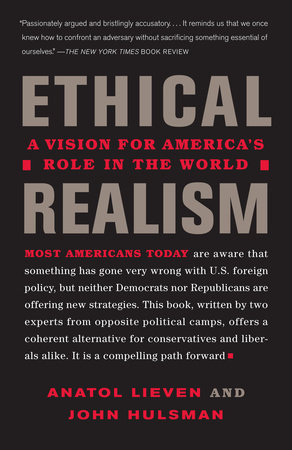Ethical Realism by John Hulsman and Anatol Lieven