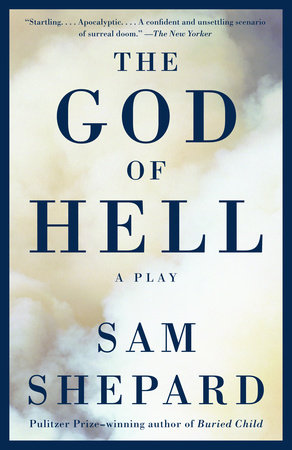 The God of Hell by Sam Shepard