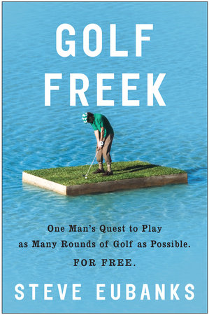 Golf Freek by Steve Eubanks