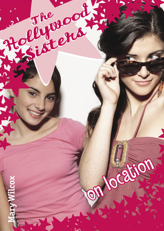 The Hollywood Sisters: On Location by