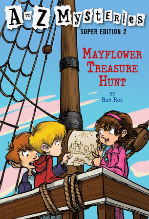 A to Z Mysteries Super Edition 2: Mayflower Treasure Hunt by Ron Roy