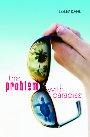The Problem with Paradise by Lesley Dahl