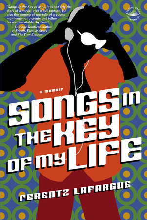 Songs in the Key of My Life by Ferentz Lafargue