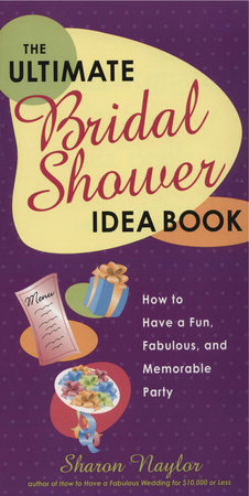 The Ultimate Bridal Shower Idea Book by