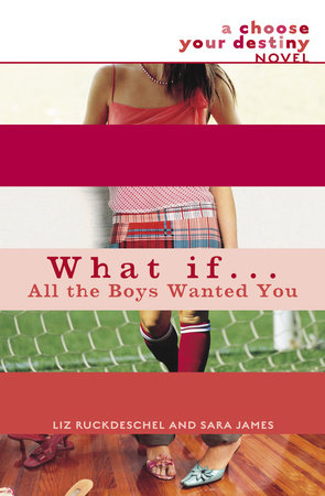 What If . . . All the Boys Wanted You by
