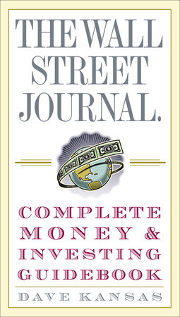 The Wall Street Journal Complete Money and Investing Guidebook by