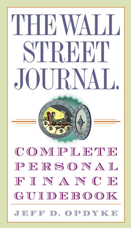 The Wall Street Journal. Complete Personal Finance Guidebook by