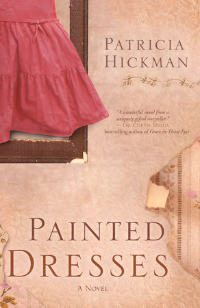 Painted Dresses by Patricia Hickman