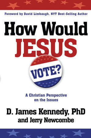How Would Jesus Vote by