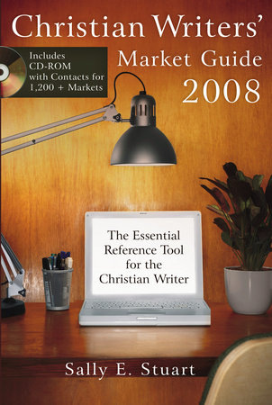 Christian Writers' Market Guide 2008 by