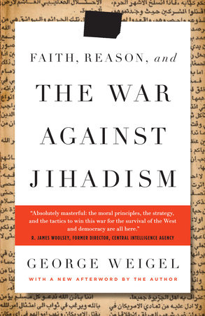 Faith, Reason, and the War Against Jihadism by