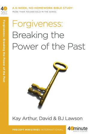 Forgiveness: Breaking the Power of the Past by