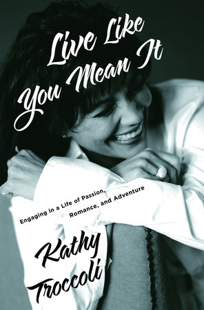 Live Like You Mean It by Kathy Troccoli